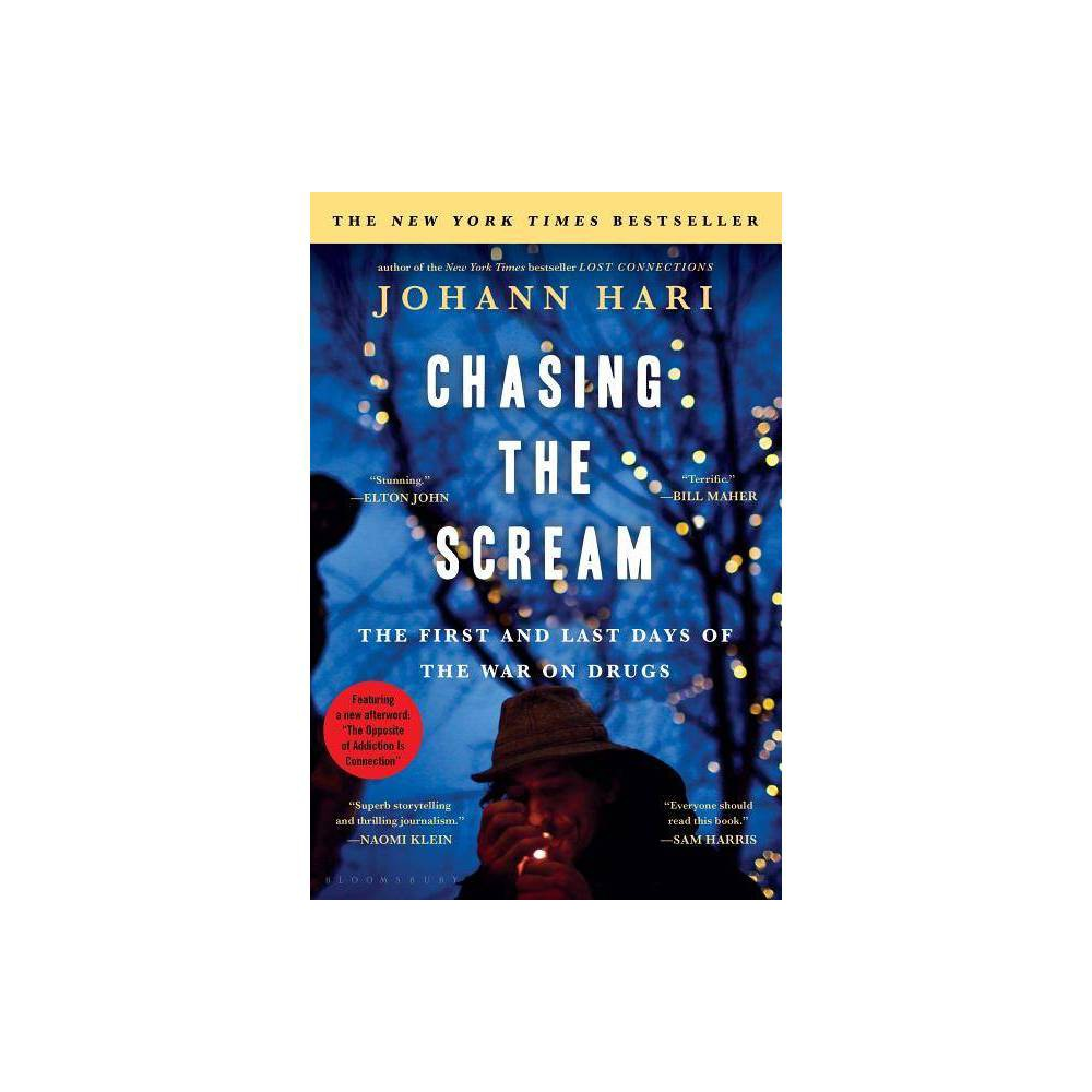 Chasing The Scream By Johann Hari Paperback
