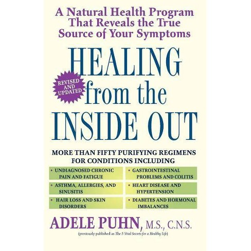 Healing From The Inside Out By Adele Puhn Paperback Target