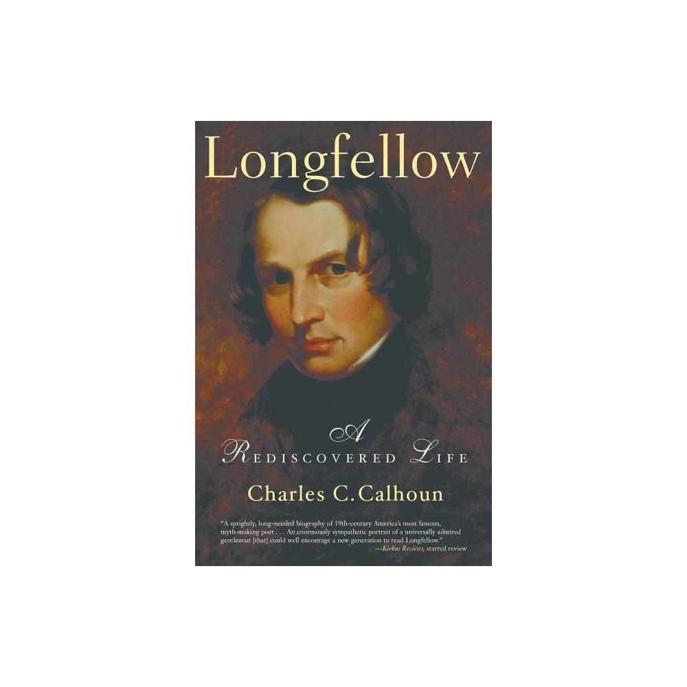Longfellow By Charles C Calhoun Paperback