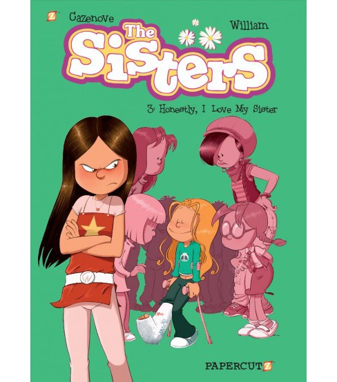 Sisters 3 : Honestly, I Love My Sister (Hardcover) (Cazenove) - image 1 of 1
