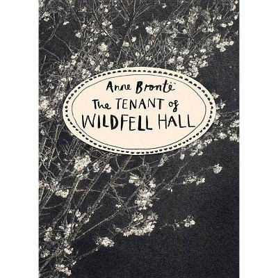 The Tenant of Wildfell Hall - (Vintage Classics) by  Anne Bronte (Paperback)