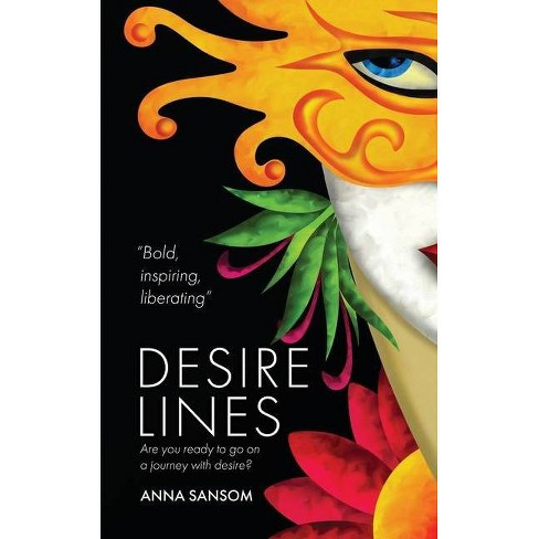 Desire Lines - by  Anna Sansom (Paperback) - image 1 of 1