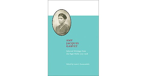 Amy Jacques Garvey : Selected Writings from the Negro World 1923-1928 (Hardcover) - image 1 of 1