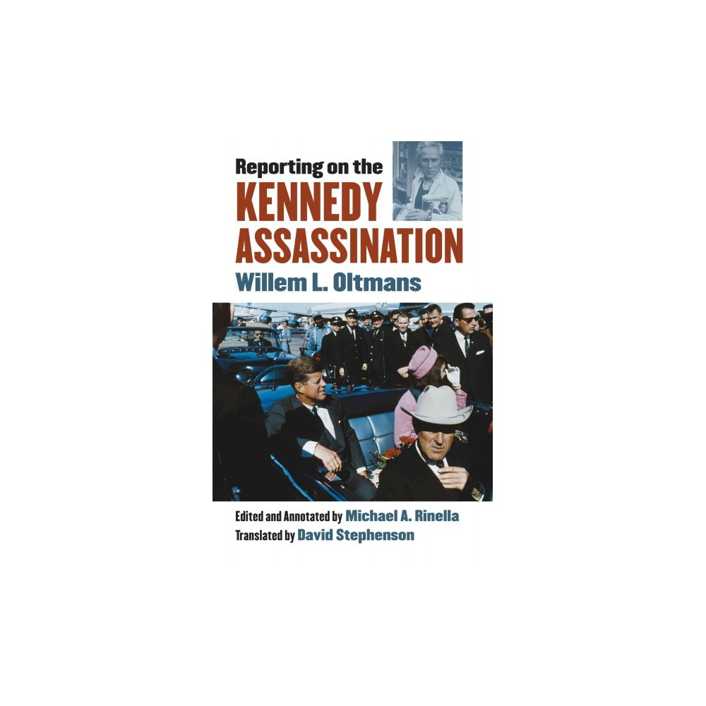 Reporting on the Kennedy Assassination (Hardcover) (Willem L. Oltmans)