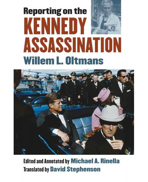 Reporting on the Kennedy Assassination (Hardcover) (Willem L. Oltmans) - image 1 of 1