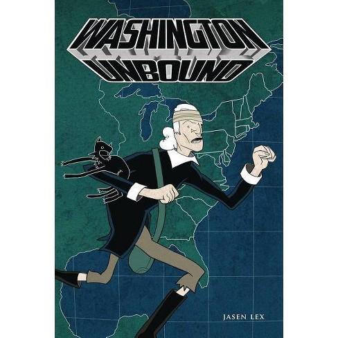 Washington Unbound - by  Jasen Lex (Paperback) - image 1 of 1