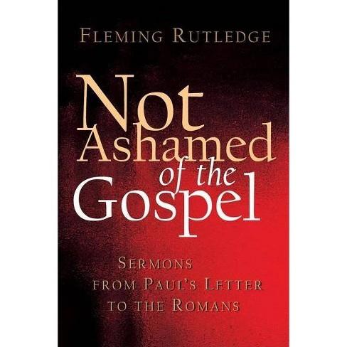 Not Ashamed of the Gospel - by  Fleming Rutledge (Paperback) - image 1 of 1