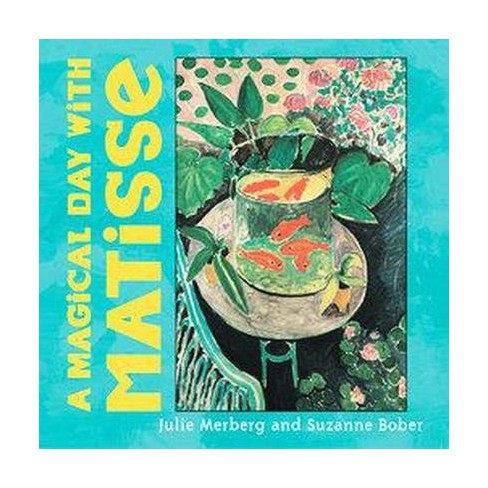A Magical Day with Matisse - (Mini Masters) by  Julie Merberg & Suzanne Bober (Board_book) - image 1 of 1
