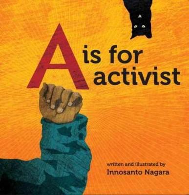 A Is for Activist (Hardcover)(Innosanto Nagara)