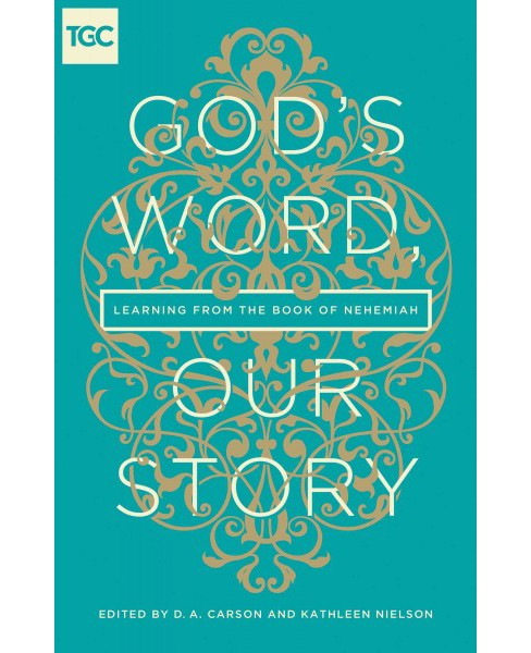 God's Word, Our Story : Learning from the Book of Nehemiah (Paperback) - image 1 of 1