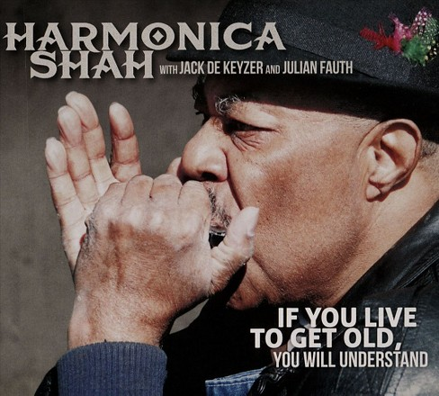 Harmonica shah - If you live to get old you will under (CD) - image 1 of 1