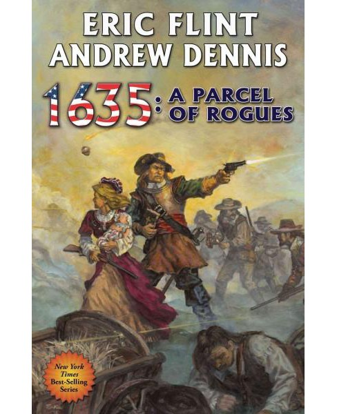 1635 : A Parcel of Rogues (Hardcover) (Eric Flint & Andrew Dennis) - image 1 of 1