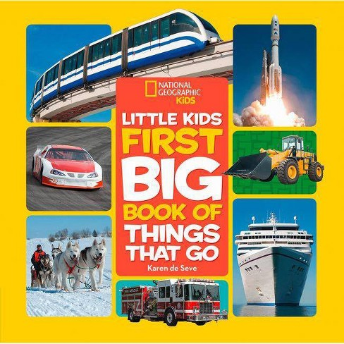 National Geographic Little Kids First Big Book of Things That Go - by  Karen De Seve (Hardcover) - image 1 of 1