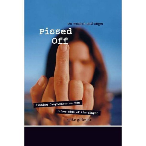 Pissed Off - by  Spike Gillespie (Paperback) - image 1 of 1