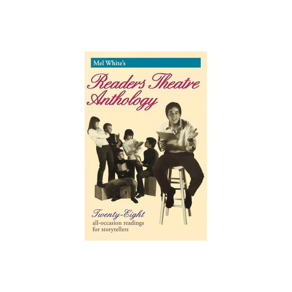Mel White S Reader S Theatre Anthology Reader S Theater Series Paperback