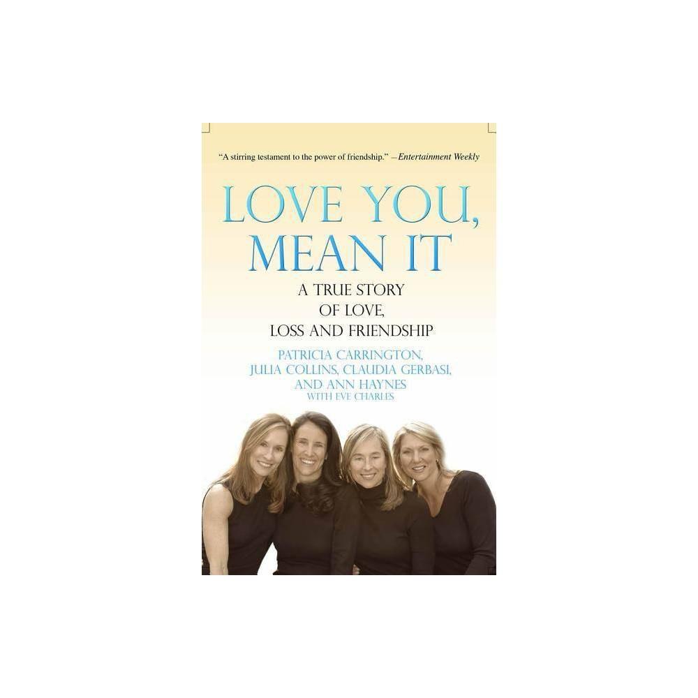 Love You Mean It By Patricia Carrington Julia Collins Claudia Gerbasi Paperback