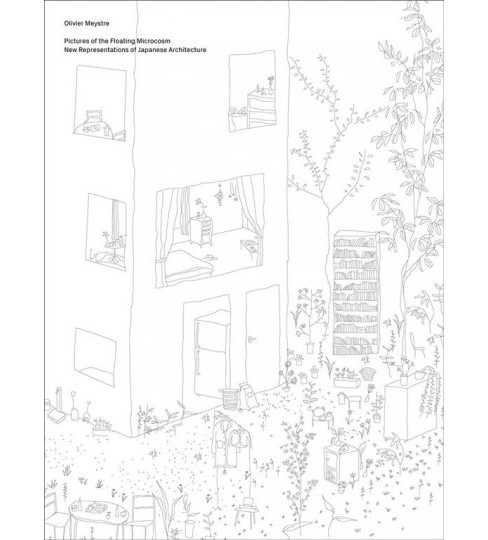 Pictures of the Floating Microcosm : New Representations of Japanese Architecture -  (Hardcover) - image 1 of 1