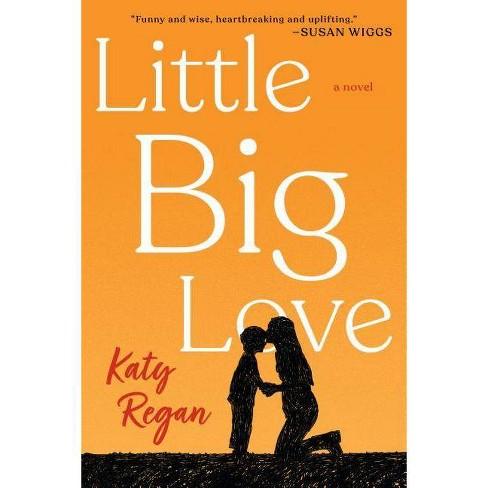 Little Big Love -  Reprint by Katy Regan (Paperback) - image 1 of 1