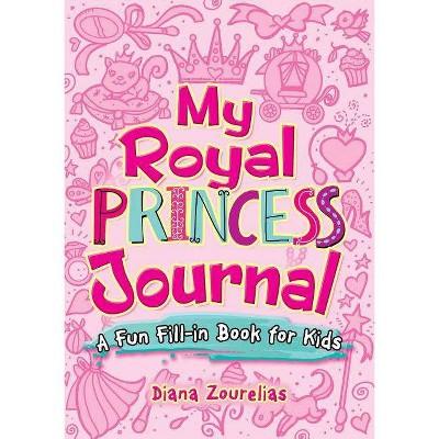 My Royal Princess Journal - (Dover Children's Activity Books) by  Diana Zourelias (Paperback)