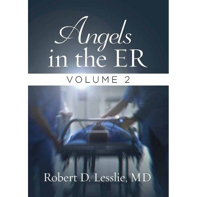 Angels in the Er Volume 2, 2 - by  Robert D Lesslie (Paperback)