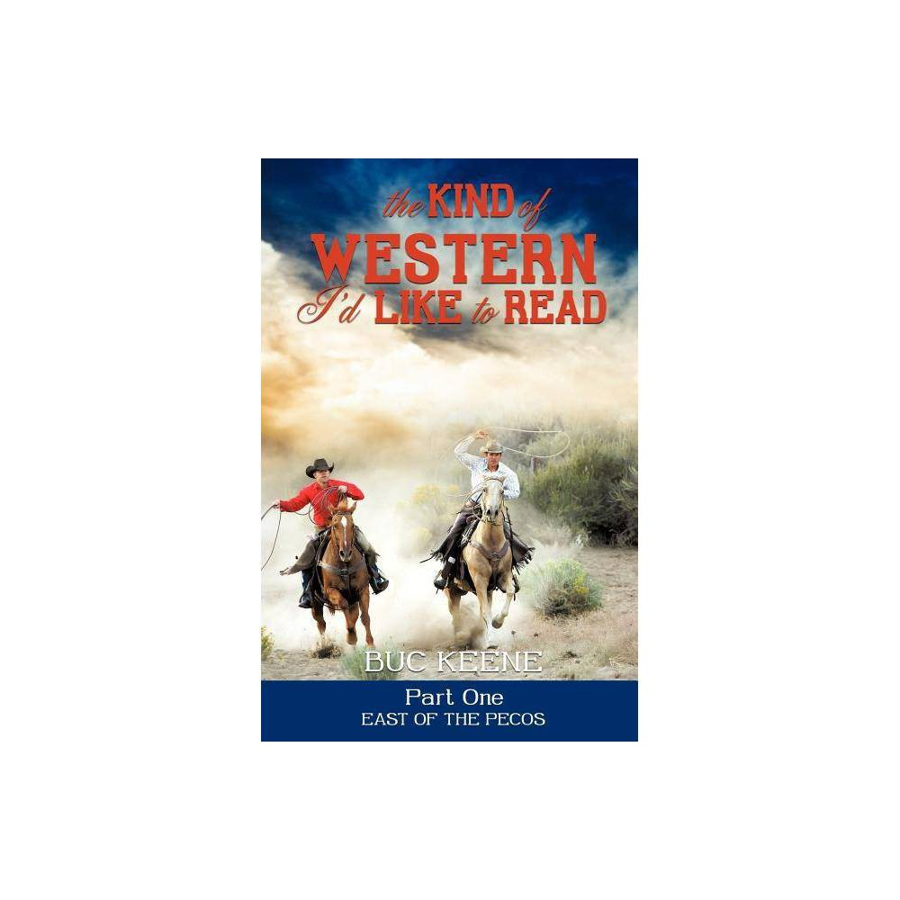 The Kind Of Western I D Like To Read Part One By Buc Keene Paperback