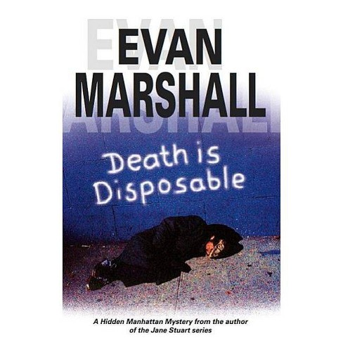 Death Is Disposable - (Hidden Manhattan Mysteries) by  Evan Marshall (Hardcover) - image 1 of 1