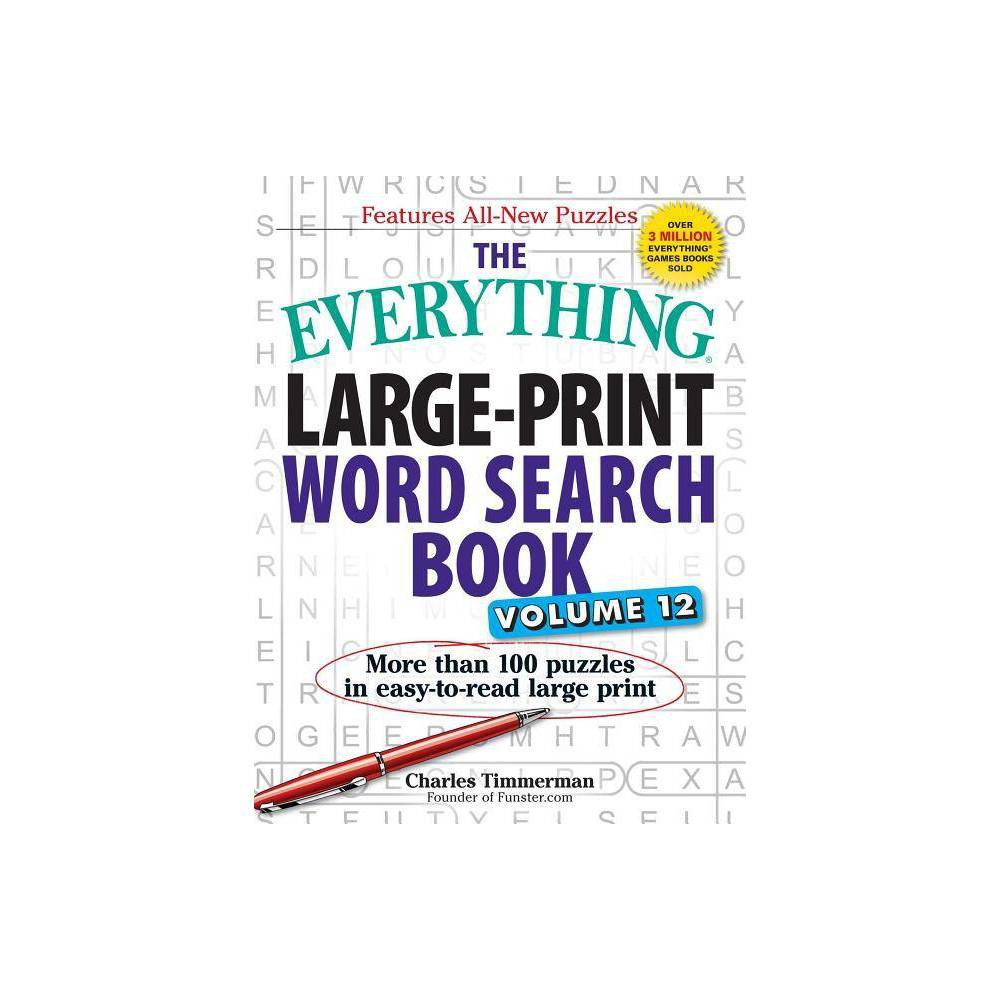 The Everything Large Print Word Search Book Volume 12 Everything R Large Print By Charles Timmerman Paperback