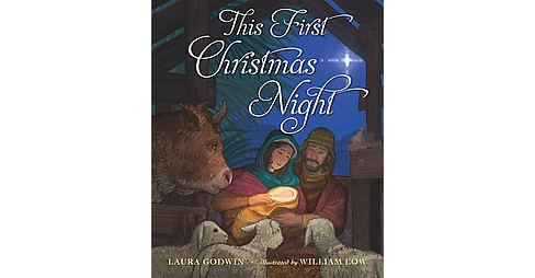 This First Christmas Night (School And Library) (Laura Godwin) - image 1 of 1