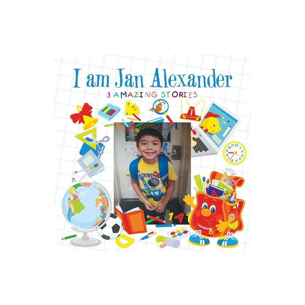 I Am Jan Alexander By Jan Alexander Quintos Paperback