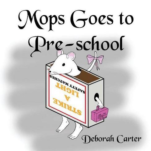 Mops Goes To Pre-school - by  Deborah Carter (Paperback) - image 1 of 1