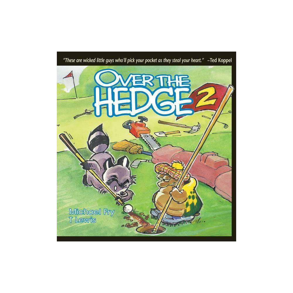 Over the Hedge 2 - (Over the Hedge (Andrews McMeel)) by Michael Fry (Paperback) was $15.49 now $9.99 (36.0% off)