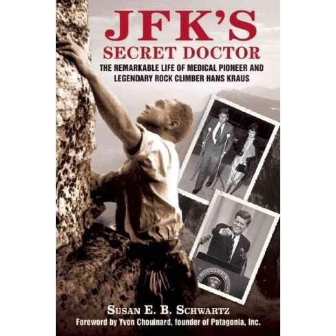 Jfk's Secret Doctor - by  Susan E B Schwartz (Paperback) - image 1 of 1