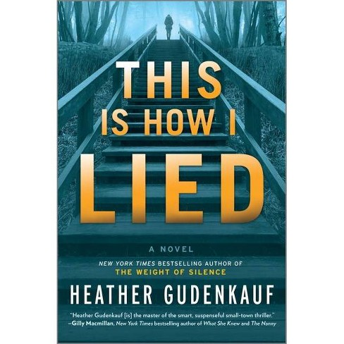 This Is How I Lied - by  Heather Gudenkauf (Paperback) - image 1 of 1