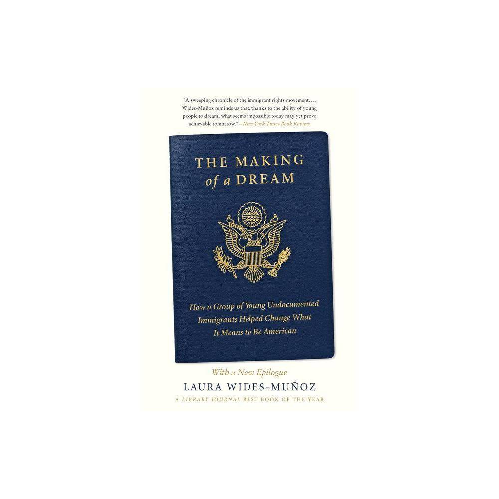 The Making Of A Dream By Laura Wides Mu Oz Paperback