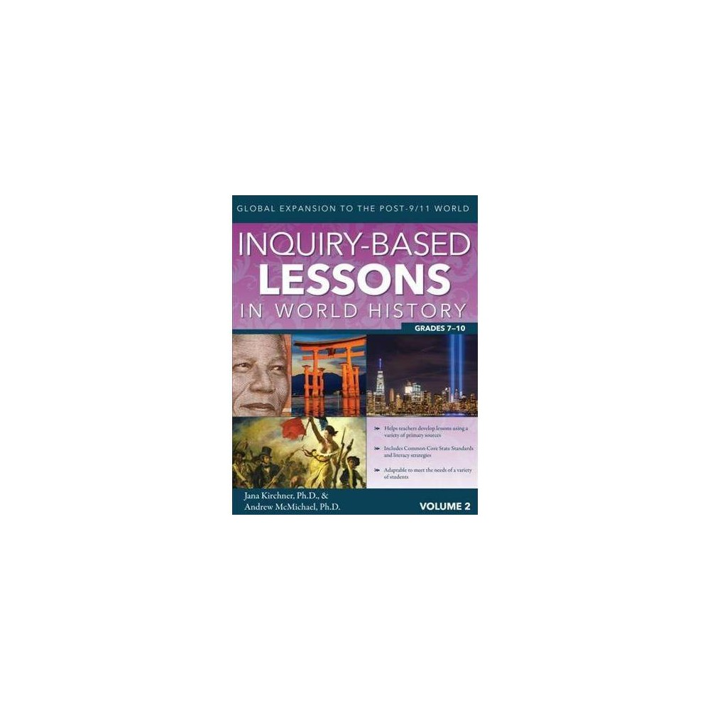 Inquiry-based Lessons in World History : Global Expansion to the Post-9/11 World - (Paperback)