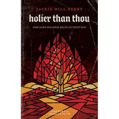 Holier Than Thou - by  Jackie Hill Perry (Paperback) - image 1 of 1