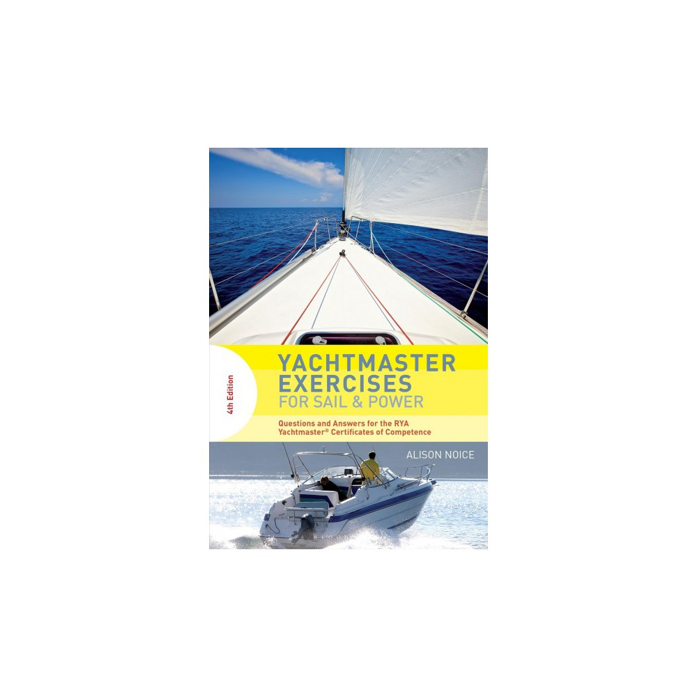 Yachtmaster Exercises for Sail & Power : Questions and answers for the Rya Yachtmaster Certificates of