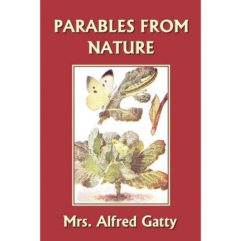 Parables from Nature - by  Mrs Alfred Gatty (Paperback) - image 1 of 1