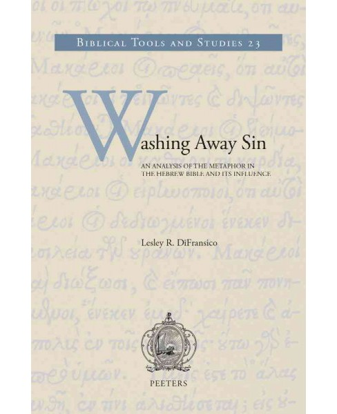 Washing Away Sin : An Analysis of the Metaphor in the Hebrew Bible and Its Influence (Hardcover) (L. R. - image 1 of 1