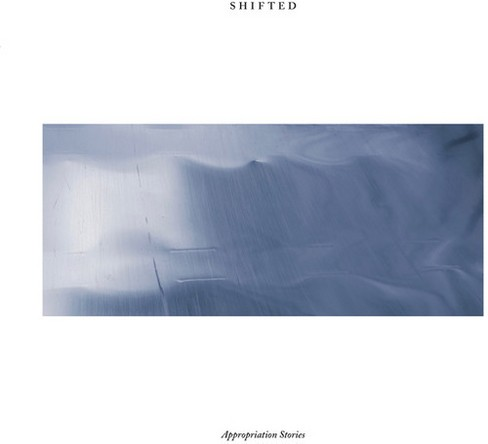 Shifted - Appropriation Stories (Vinyl) - image 1 of 1