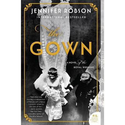 Gown : A Novel of the Royal Wedding -  by Jennifer Robson (Paperback)