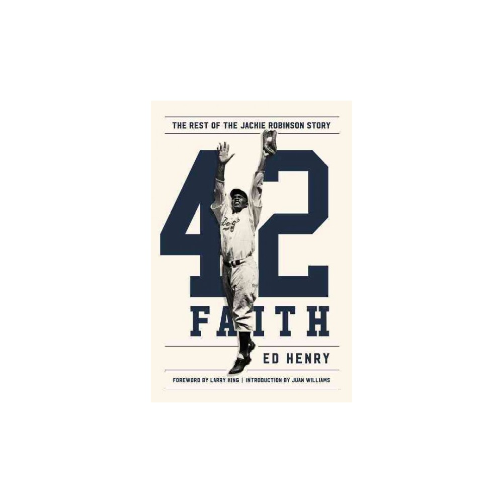 42 Faith : The Rest of the Jackie Robinson Story (Hardcover) (Ed Henry)