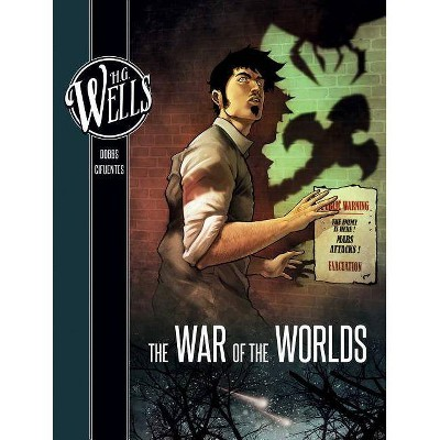 H. G. Wells: The War of the Worlds - by  Dobbs (Hardcover)