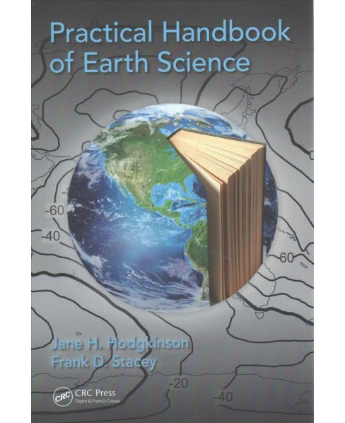 Practical Handbook of Earth Science (Paperback) (Jane H. Hodgkinson & Frank D. Stacey) - image 1 of 1