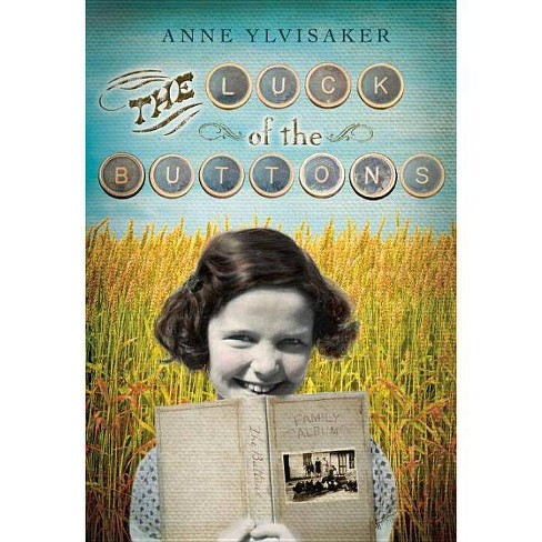 The Luck of the Buttons - by  Anne Ylvisaker (Paperback) - image 1 of 1