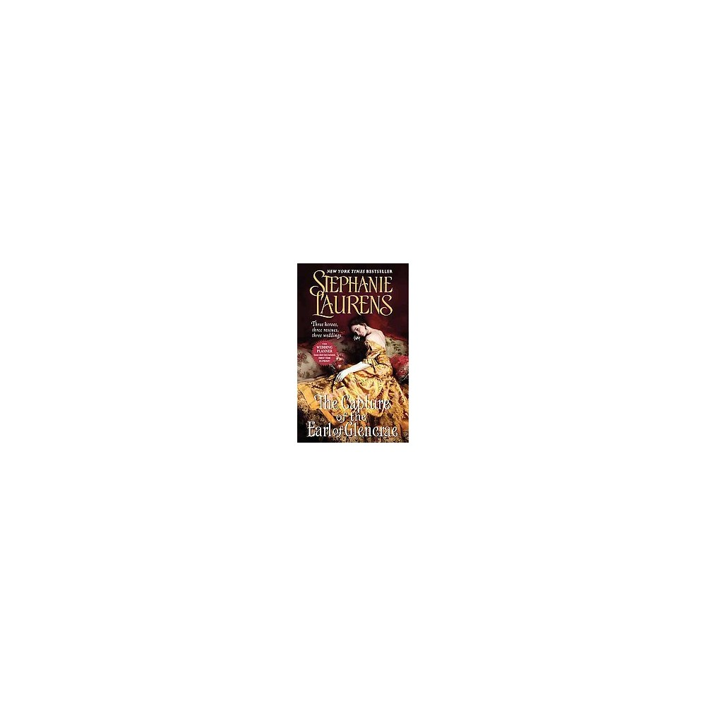 The Capture of the Earl of Glencrae (Original) (Paperback) by Stephanie Laurens
