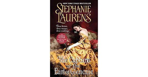 The Capture of the Earl of Glencrae (Original) (Paperback) by Stephanie Laurens - image 1 of 1