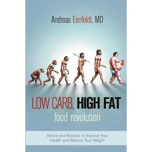 Low Carb, High Fat Food Revolution - by  Andreas Eenfeldt (Paperback) - image 1 of 1