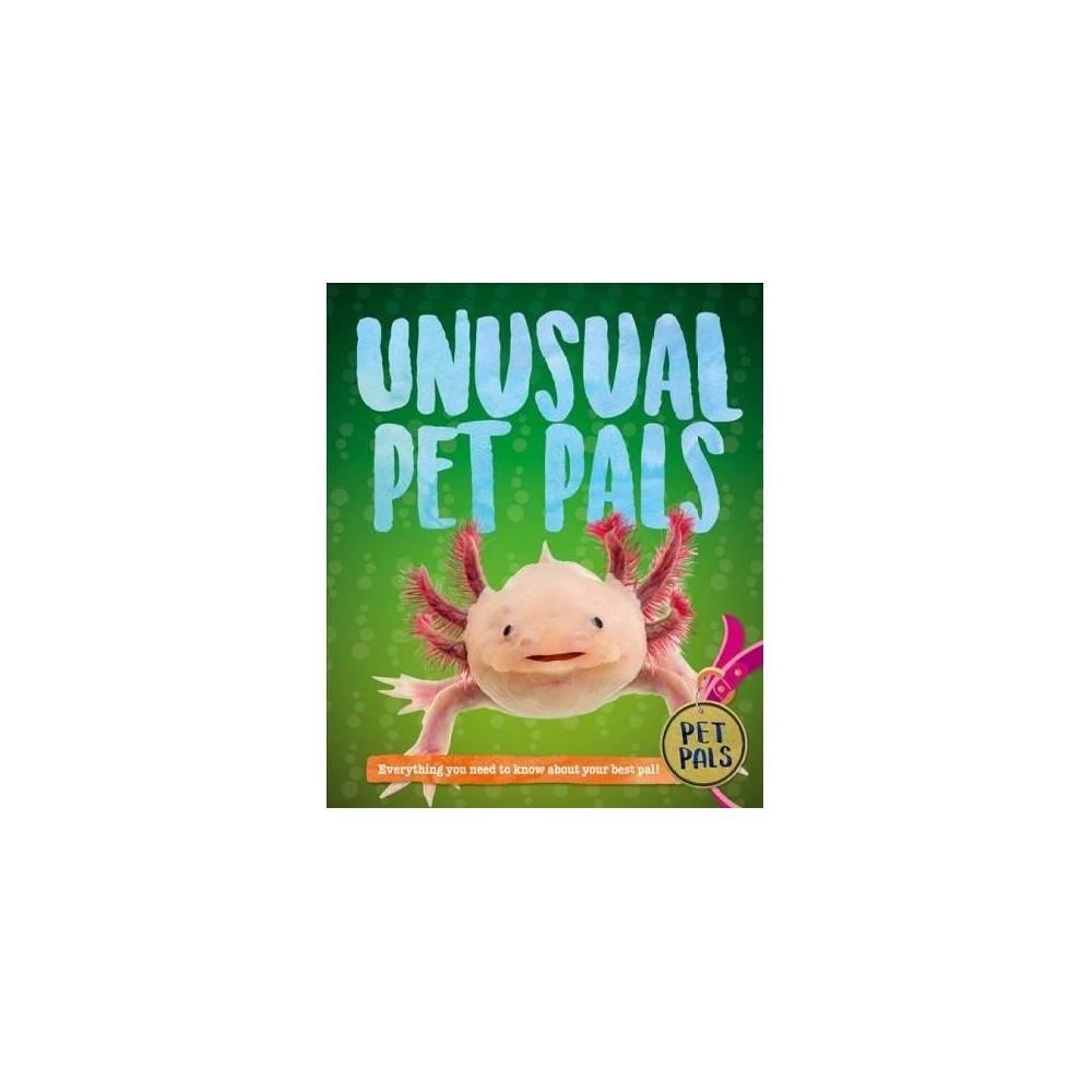 Unusual Pet Pals - (Pet Pals) by Pat Jacobs (Paperback)