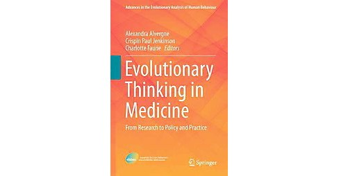 Evolutionary Thinking in Medicine : From Research to Policy and Practice (Hardcover) - image 1 of 1